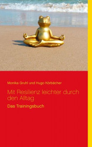 Buch: Monika Gruhl, Hugo Körbächer: Mit Resilienz leichter durch den Alltag.
