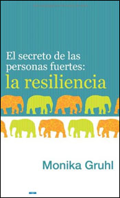 Buch: Monika Gruhl: Elsecreto de las personasfuertes: la resiliencia