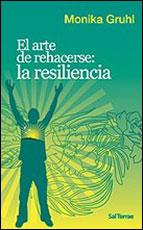 Buch: Monika Gruhl: El arte de rehacerse : la resiliencia - Spanische Ausgabe von Die Strategie der Stehauf-Menschen